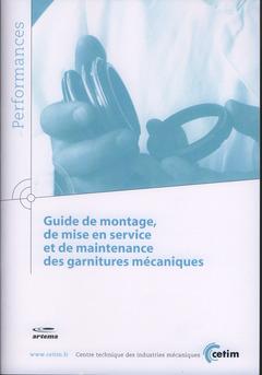 Couverture de l'ouvrage Guide de montage, de mise en service et de maintenance des garnitures mécaniques (Performances, 9Q123)