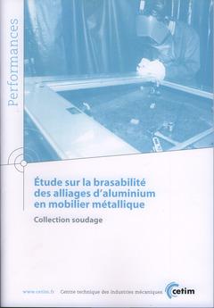 Couverture de l'ouvrage Étude sur la brasabilité des alliages d'aluminium en mobilier métallique. Collection soudage (Performances, 9Q128)