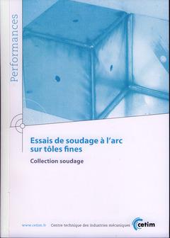 Couverture de l'ouvrage Essais de soudage à l'arc sur tôles fines (Performances, collection soudage, 9Q135)