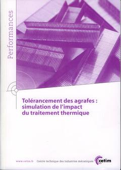 Couverture de l'ouvrage Tolérancement des agrafes : simulation de l'impact du traitement thermique (Performances, 9Q139)