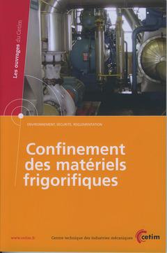 Couverture de l'ouvrage Confinement des matériels frigorifiques (Les ouvrages du CETIM, Environnement, sécurité, réglementation, 2F32)