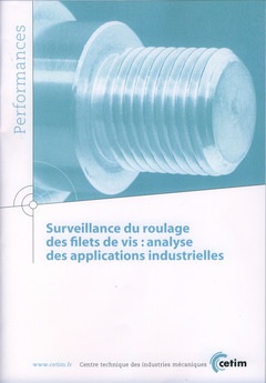 Couverture de l'ouvrage Surveillance du roulage des filets de vis : analyse des applications industrielles (Performances, 9Q141)