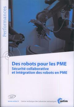 Couverture de l'ouvrage Des robots pour les PME. Sécurité collaborative et intégration des robots en PME (Performances, 9Q145)