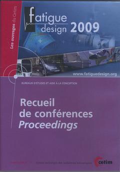 Couverture de l'ouvrage Recueil de conférences Proceedings. Fatigue design 2009 (Les ouvrages du CETIM, bureaux d'études et aide à la conception, 2C22, CD-ROM)