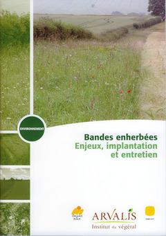 Couverture de l'ouvrage Bandes enherbées. Enjeux, implantation et entretien (Environnement)