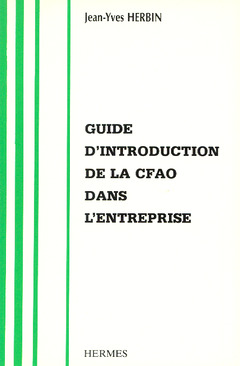 Couverture de l'ouvrage Guide d'introduction de la CFAO dans l'entreprise