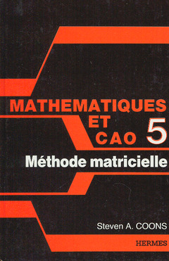 Couverture de l'ouvrage Mathématiques et CAO Tome 5 : méthode matricielle