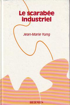 Couverture de l'ouvrage Le scarabée industriel