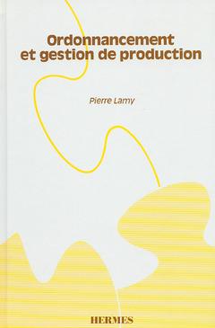 Couverture de l'ouvrage Ordonnancement et gestion de production manuel pratique