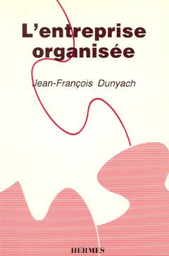 Couverture de l'ouvrage L'entreprise organisée Les équipes opérationnelles de base