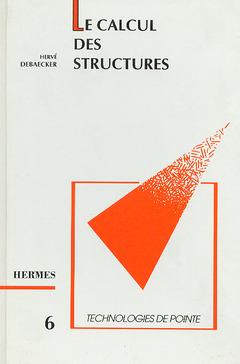 Couverture de l'ouvrage Le calcul des structures par éléments finis (Technologies de pointe 6)