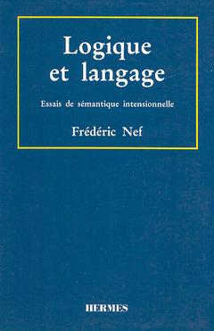 Couverture de l'ouvrage Logique et langage : essais de sémantique intensionnelle