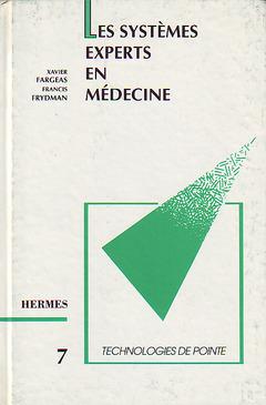 Couverture de l'ouvrage Les systèmes experts en médecine (Technologies de pointe 7)