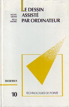 Couverture de l'ouvrage Le dessin assisté par ordinateur / DAO (Technologies de pointe 10)