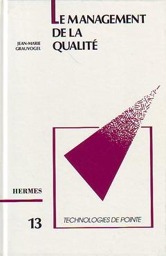 Couverture de l'ouvrage Le management de la qualité (Technologie de pointe 13)