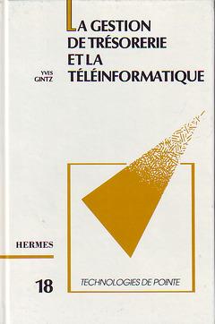 Couverture de l'ouvrage Gestion de trésorerie et téléinformatique (Technologie de pointe 18)
