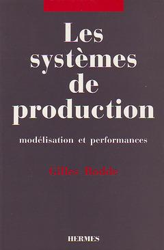 Couverture de l'ouvrage Les systèmes de production: Modélisation et performances