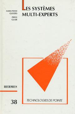 Couverture de l'ouvrage Les systèmes multi/experts (Technologies de pointe, 38)
