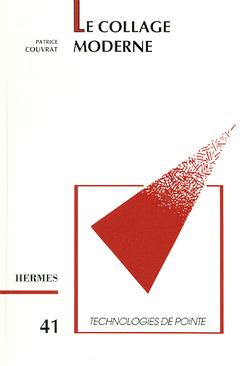 Couverture de l'ouvrage Le collage moderne (Technologie de pointe 41)