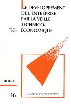 Couverture de l'ouvrage Le développement de l'entreprise par la veille technico/économique (Technologies de pointe 46)