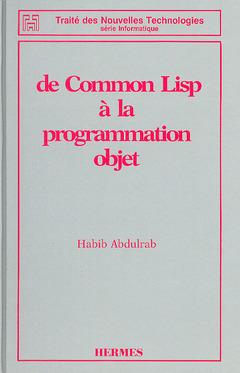 Couverture de l'ouvrage De Common Lisp à la programmation objet