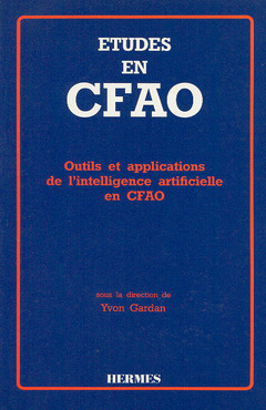 Couverture de l'ouvrage Etudes en CFAO : outils & applications de l'intelligence artificielle en CFAO