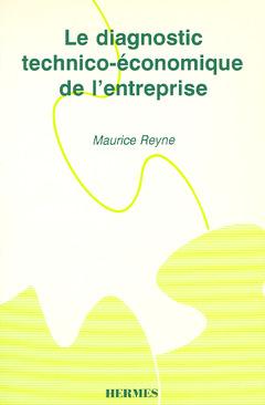 Couverture de l'ouvrage Le diagnostic technico-économique de l'entreprise