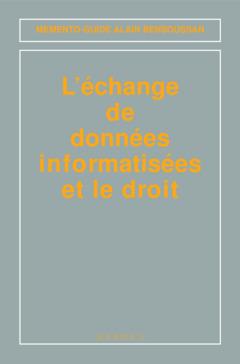 Couverture de l'ouvrage L'échange de données informatisé et le droit (Mémento-guide)