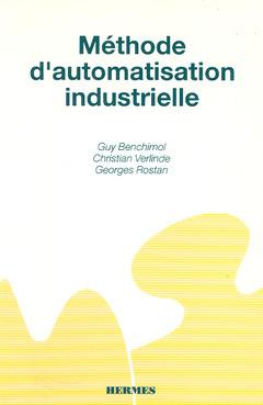 Couverture de l'ouvrage Méthode d'automatisation industrielle