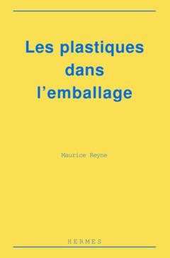 Couverture de l'ouvrage Les plastiques dans l'emballage: polymères, technologie de mise en forme, recyclage