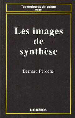 Couverture de l'ouvrage Les images de synthèse