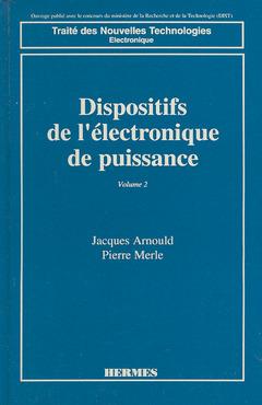 Couverture de l'ouvrage Dispositifs de l'électronique de puissance Tome 2 : transistor bipolaire et thyristor.