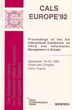 Couverture de l'ouvrage Cals Europe'92 : proceedings of the 3rd international conference on CALS & information management Europe (September 16-18,1992 Palais des Congrès Paris)