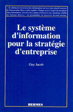 Couverture de l'ouvrage Les systèmes d'information pour la stratégie d'entreprise