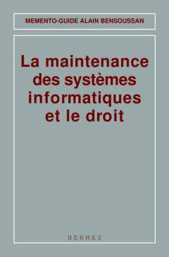 Couverture de l'ouvrage La maintenance des systèmes informatiques et le droit (Mémento-guide)