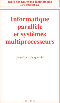 Couverture de l'ouvrage Informatique parallèle et systèmes multiprocesseurs