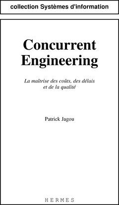 Couverture de l'ouvrage Concurrent engineering : la maitrise des couts, des délais & de la qualité