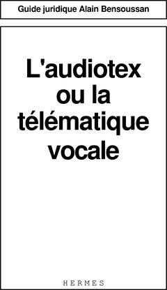Couverture de l'ouvrage L'audiotex ou la télématique vocale (Guide juridique)