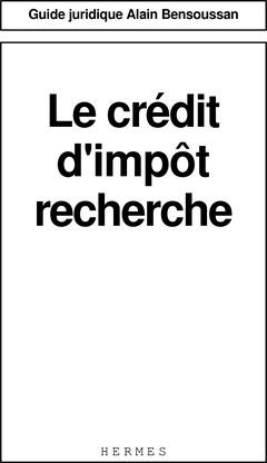 Couverture de l'ouvrage Le crédit d'impôt-recherche (Guide juridique)
