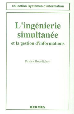 Couverture de l'ouvrage L'ingénierie simultanée et la gestion d'informations