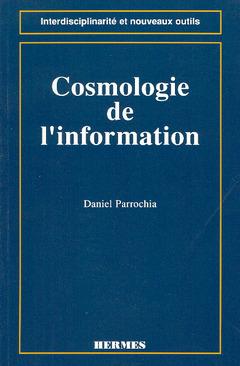 Couverture de l'ouvrage Cosmologie de l'information