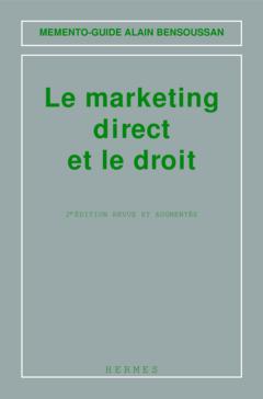 Couverture de l'ouvrage Le marketing direct et le droit (Mémento-guide, 2° Éd.)