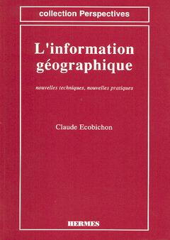 Couverture de l'ouvrage Information géographique : nouvelles techniques , nouvelles pratiques
