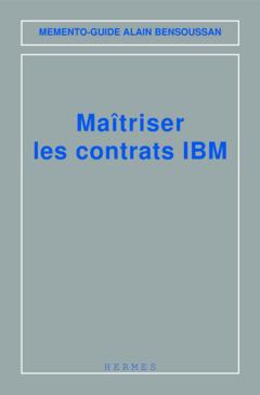 Couverture de l'ouvrage Maîtriser les contrats IBM (Mémento-guide)