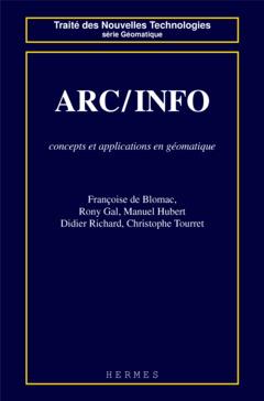 Couverture de l'ouvrage ARC / INFO : concepts et applications en géomatique