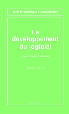 Couverture de l'ouvrage Le développement du logiciel Ingénierie des méthodes (Série informatique et organisation)