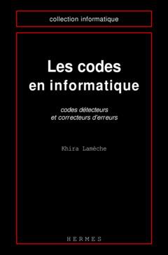 Couverture de l'ouvrage Les codes en informatique Codes détecteurs et correcteurs d'erreurs