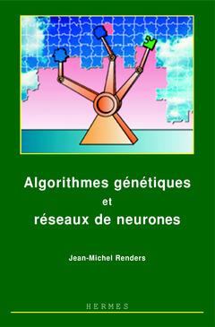 Couverture de l'ouvrage Algorithmes génétiques et réseaux de neurones : applications à la commande de processus