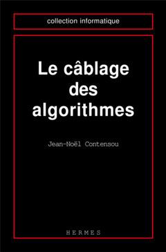 Couverture de l'ouvrage Céblage des algorithmes