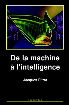 Couverture de l'ouvrage De la machine à l'intelligence